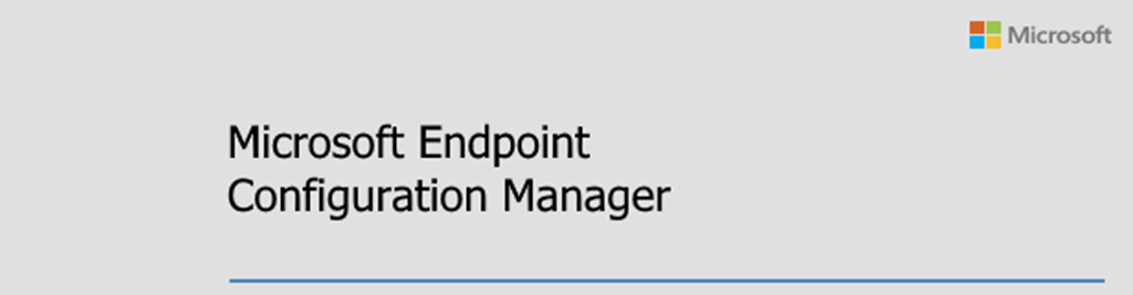 Microsoft Endpoint Configuration Manager - ConfigMgr